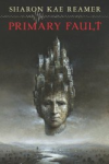 Primary Fault by Sharon Kay Reamer